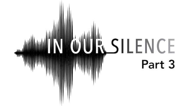 Chautauqua Opera: In Our Silence - Part 3