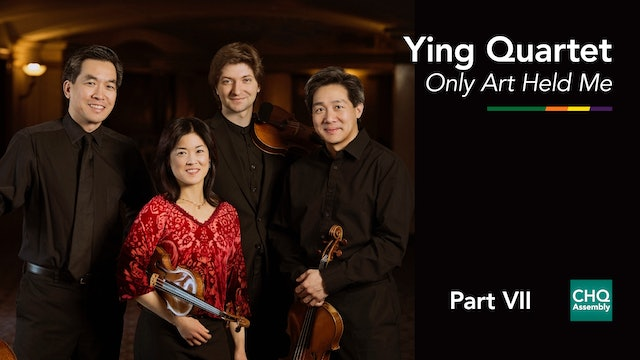 Only Art Held Me, Beethoven String Quartet Cycle, Part VII