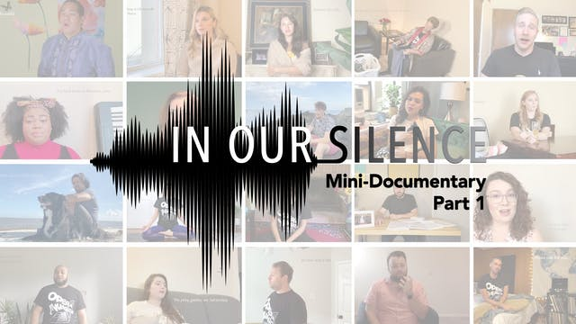 In Our Silence: A Song Cycle Documentary, Part 1