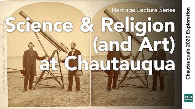 Science and Religion (and Art) at Chautauqua