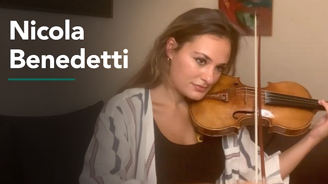 Nicola Benedetti on Performance, Preparation and Practice