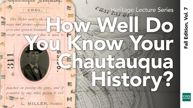 How Well Do You Know Your Chautauqua History?