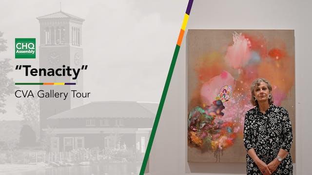 """Virtual Gallery Tour: """"Tenacity"""""""