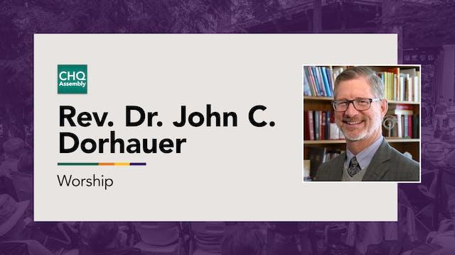 Rev. Dr. John C. Dorhauer - Tuesday
