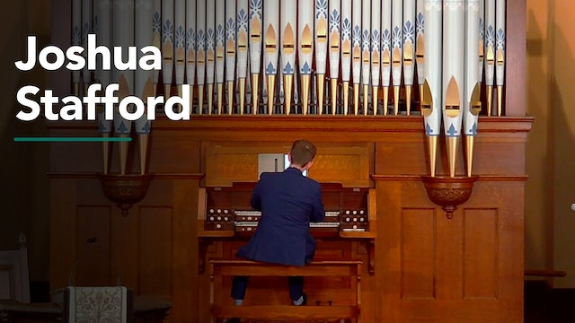 Organ Recital with Joshua Stafford 7/22/20