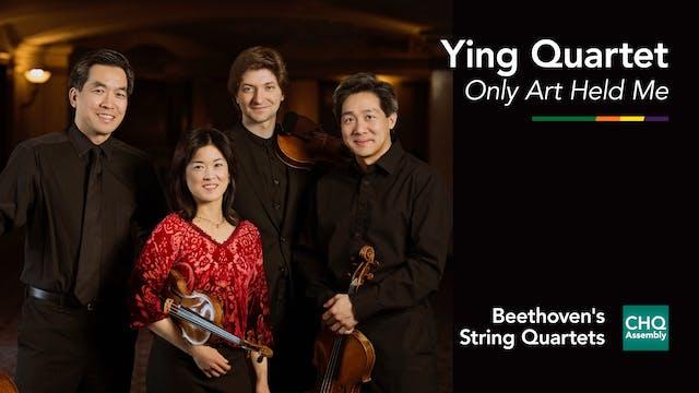 Ying Quartet: Only Art Held Me