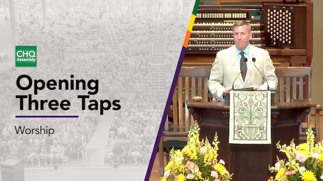 Opening Three Taps and Sunday Morning Worship