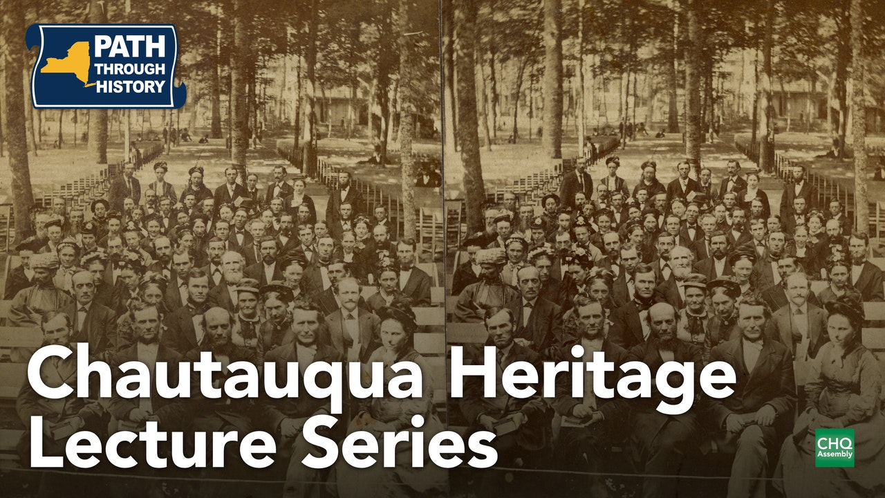 Chautauqua Heritage Lecture Series - NYS Path Through History