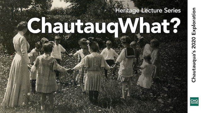 ChautauqWhat? - An Historical Overview of Chautauqua