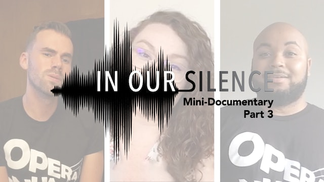 In Our Silence: A Song Cycle Mini-Documentary, Part 3