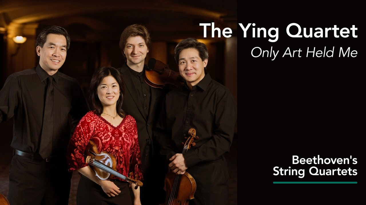 The Ying Quartet: Only Art Held Me