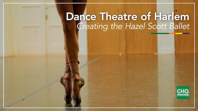 Dance Theatre of Harlem: Creating the Hazel Scott Ballet