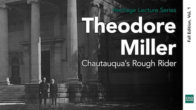 Theodore Miller: Chautauqua's Rough Rider