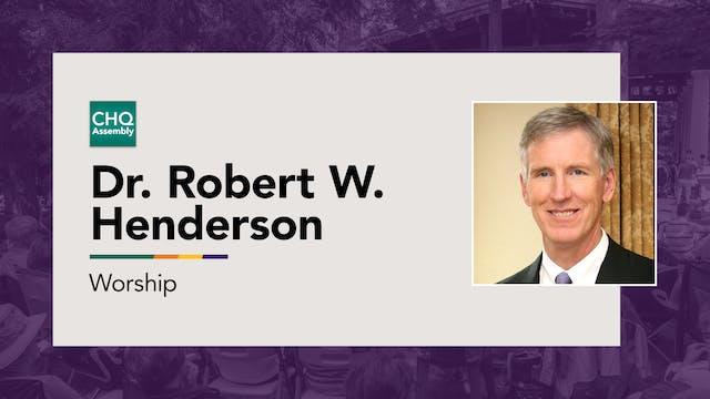 Dr. Robert W. Henderson - Monday
