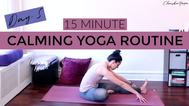 Day 5 - Calming Yoga Routine