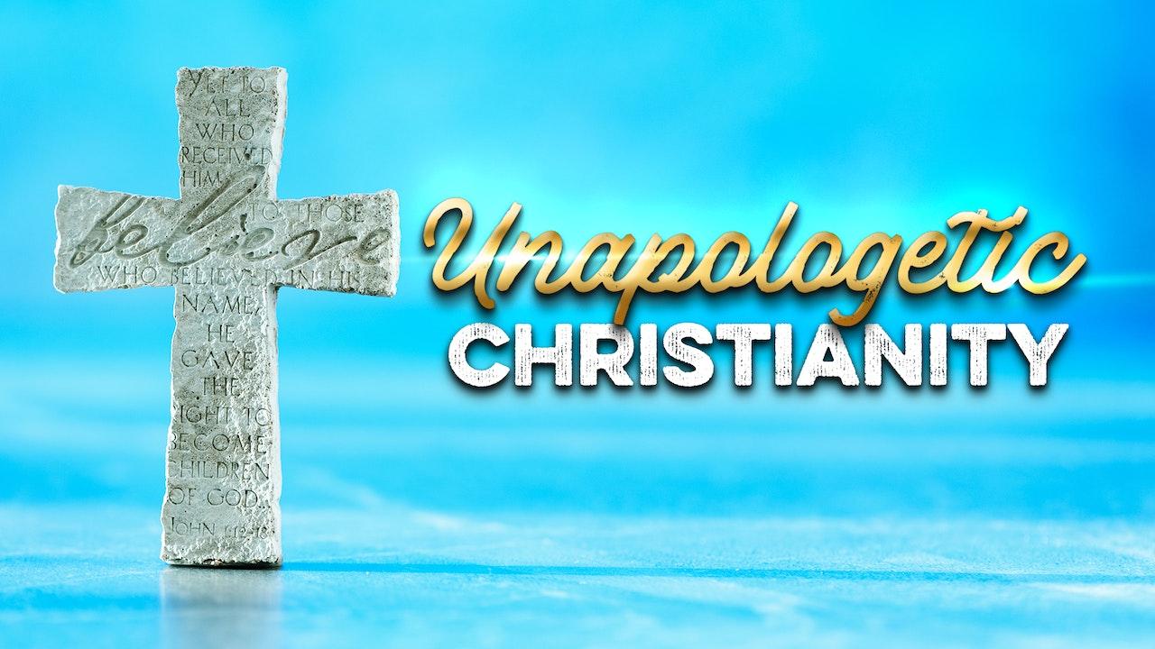 Unapologetic Christianity