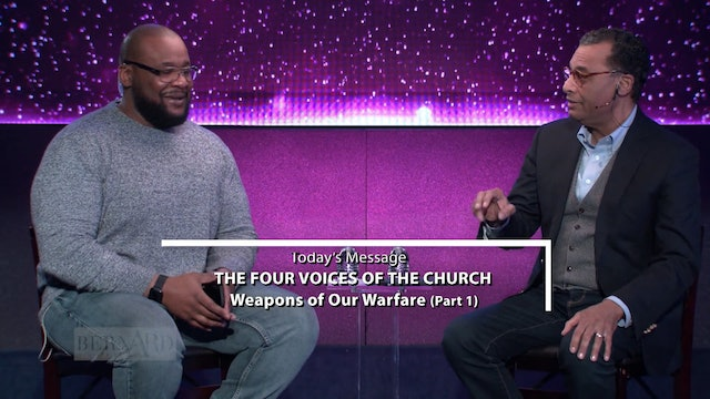 The Four Voices of the Church - Weapons of Our Warfare Part 1