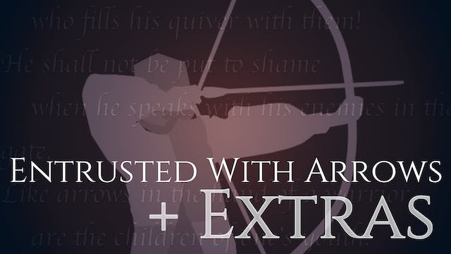 Entrusted With Arrows - 720p + Extras