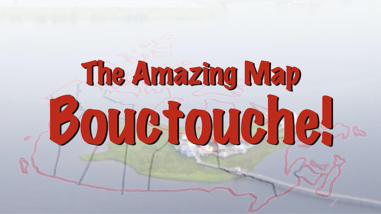 The Amazing Map Series: Bouctouche (School)