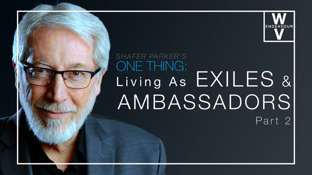 One Thing: Exiles & Ambassadors