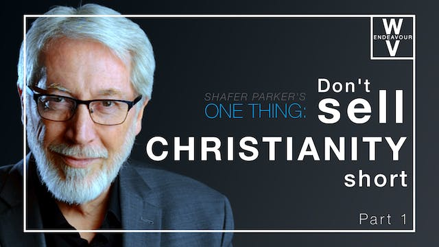 One Thing: Don't Sell Christianity Short
