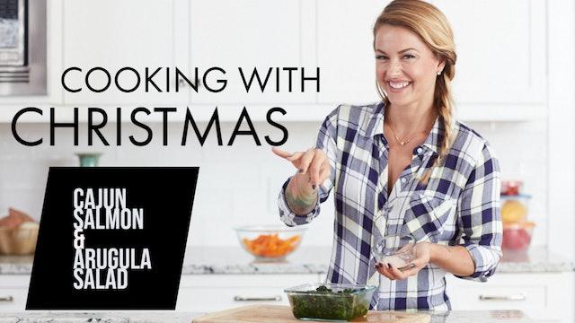 Cooking with Christmas - Cajun Salmon and Arugula Salad