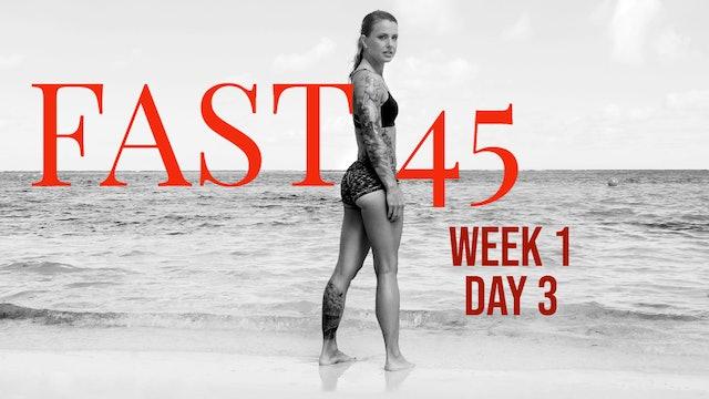 Fast45 W1D3