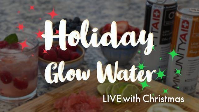 Glow Water LIVE - Guilt Free Indulgent