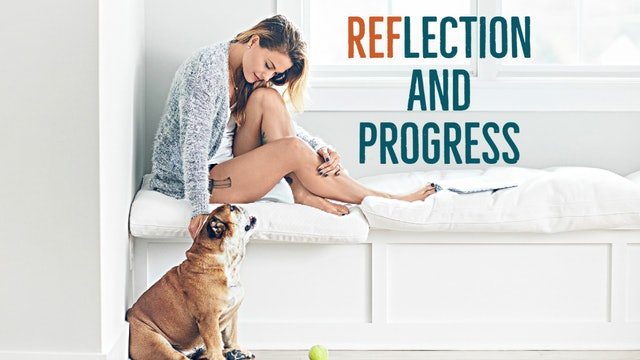 Reflection and Progress