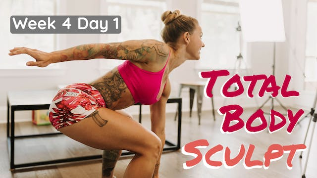 Total Body Sculpt W4D1