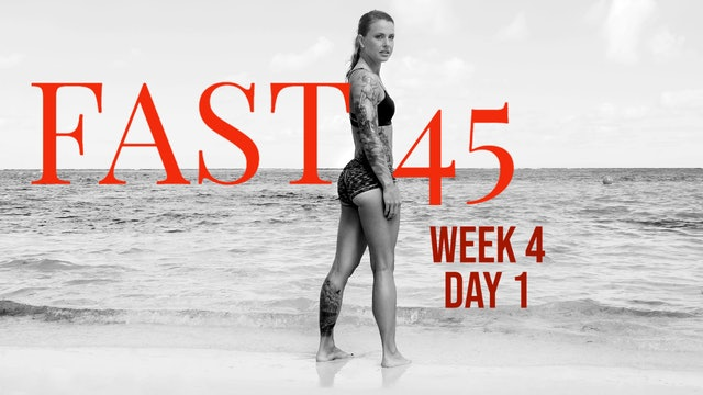 Fast45 W4D1