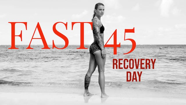 Fast45 W3D4 Recovery Stretch