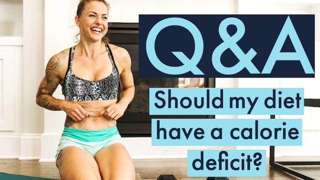 Should your diet have a calorie deficit?