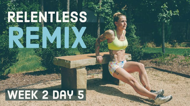 Relentless Remix W2D5