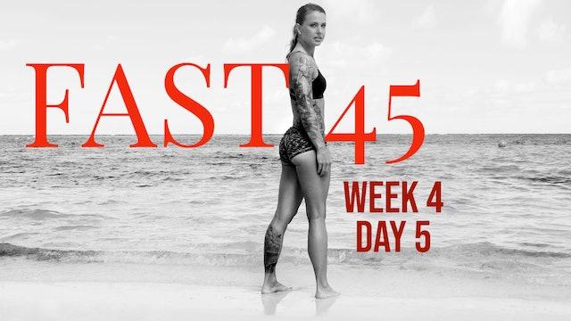 Fast45 W4D5
