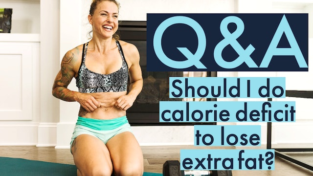Should your diet have a caloric deficit to lose extra fat?