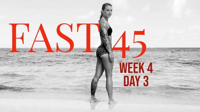 Fast45 W4D3