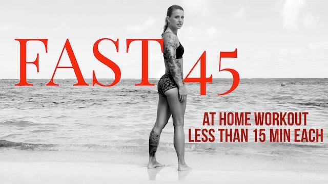 Fast45