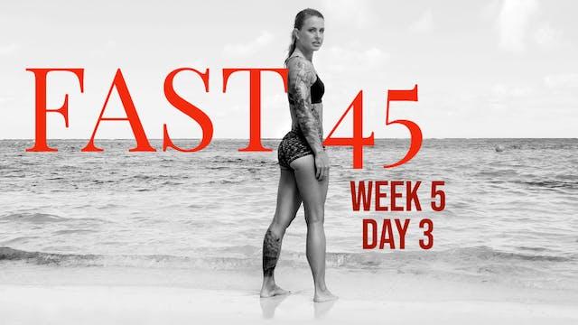 Fast45 W5D3