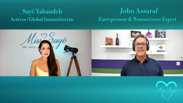 The Miss Sayé Show Episode 11: John Assaraf