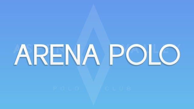 Arena Polo - Part 2
