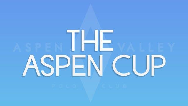 The Aspen Cup - Part 2