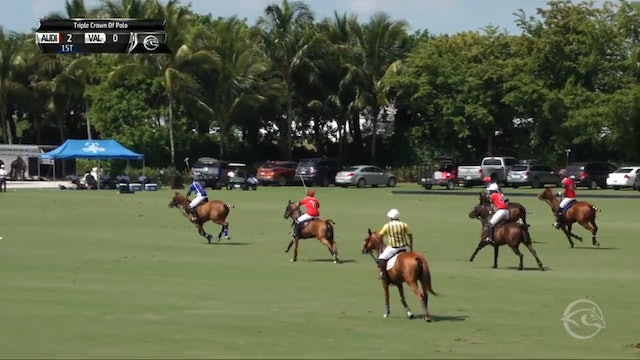 Audi vs Valiente - Game 15 - Triple Crown of Polo - 2019 April 11th