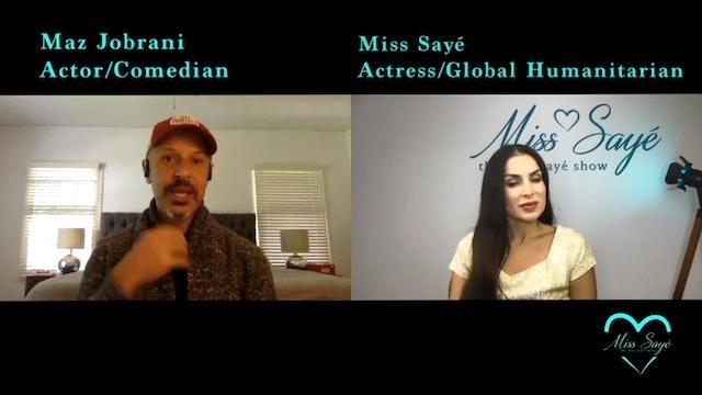The Miss Sayé Show Episode 1: Maz Jobrani