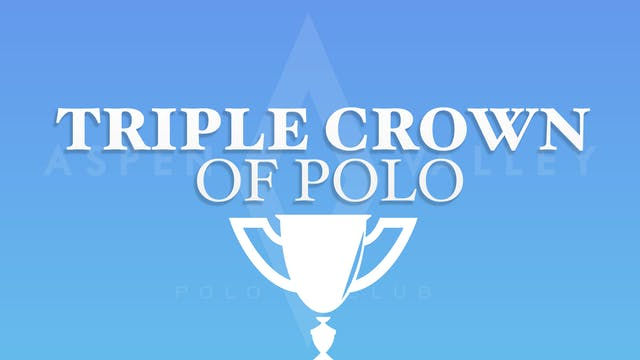 The Triple Crown of Polo Final