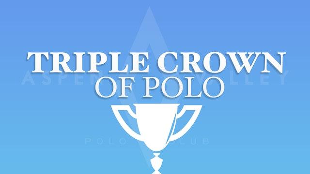 The Triple Crown Polo - White Claw vs Ranchos Los Amigos vs Netjets - Part 2