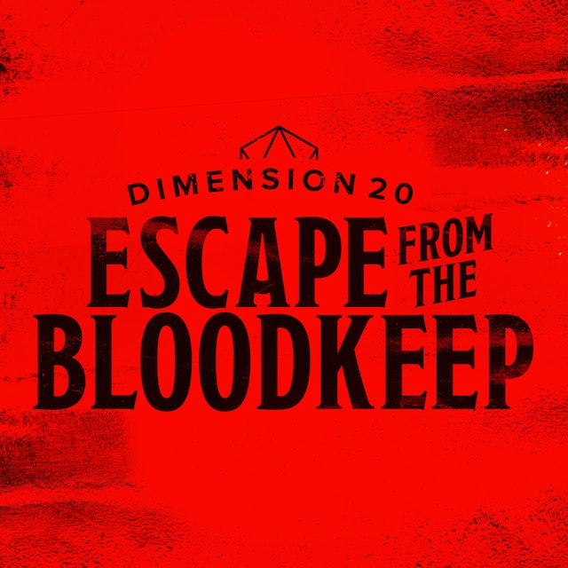 Dimension 20: Escape From the Bloodkeep