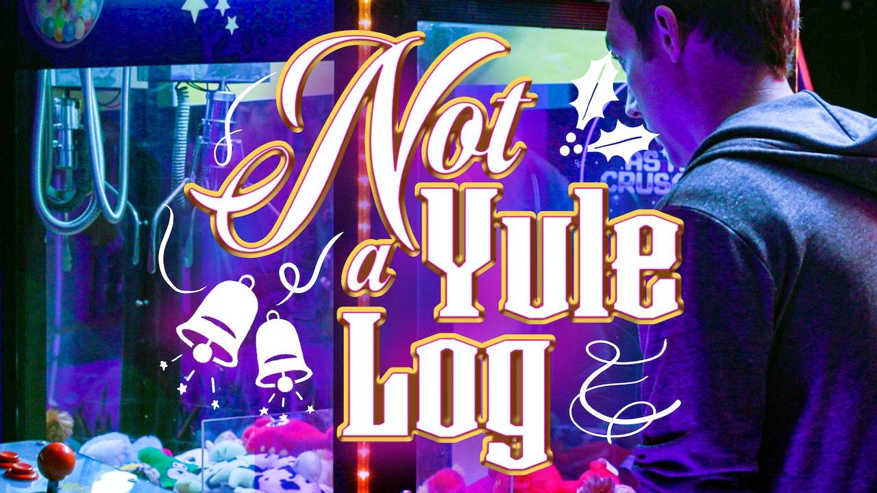 Not a Yule Log