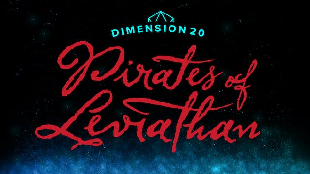Dimension 20: Pirates of Leviathan Tr...