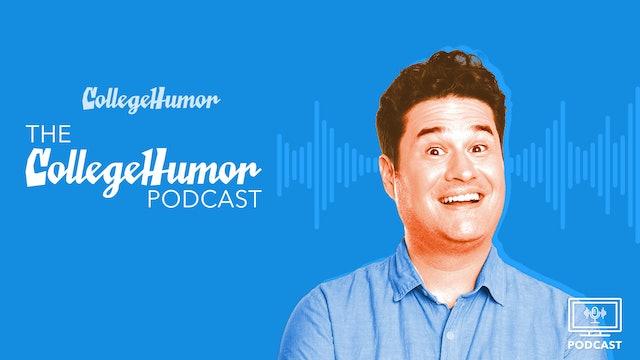 The CollegeHumor Podcast